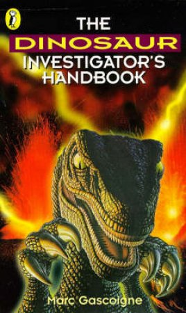 The Dinosaur Investigator's Handbook by Marc Gascoigne