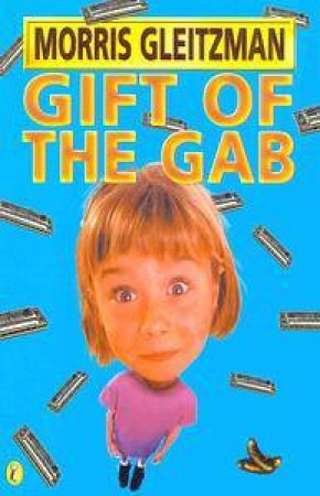 Gift Of The Gab by Morris Gleitzman