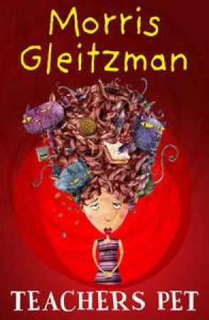 Teacher's Pet by Morris Gleitzman