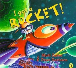 I Got a Rocket! by Matthew Zurbo