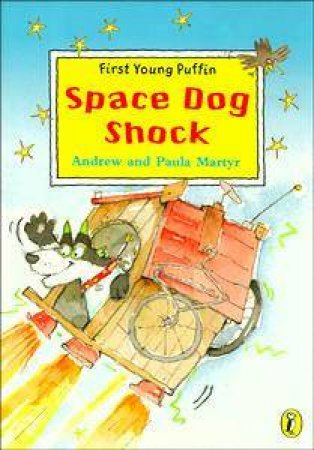 First Young Puffin: Space Dog Shock by Paula & Andrew Martyr
