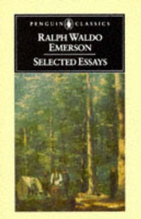 Penguin Classics: Selected Essays by Ralph Waldo Emerson