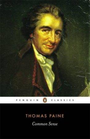 Penguin Classics: Common Sense by Thomas Paine