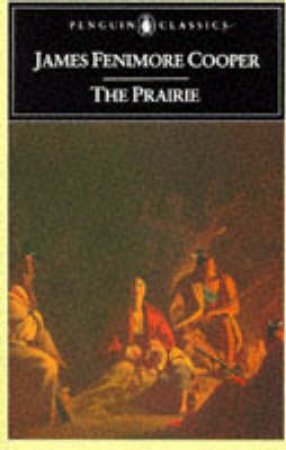 Penguin Classics: The Prairie by James Fenimore Cooper