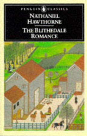 Penguin Classics: The Blithedale Romance by Nathaniel Hawthorne