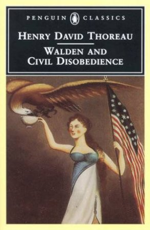 Penguin Classics: Walden And Civil Disobedience by Henry David Thoreau
