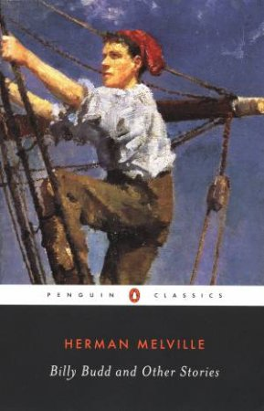Penguin Classics: Billy Budd & Other Stories by Herman Melville