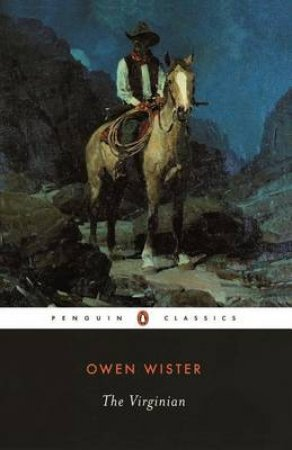 Penguin Classics: The Virginian by Owen Wister