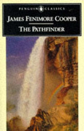 Penguin Classics: The Pathfinder by James Fenimore Cooper