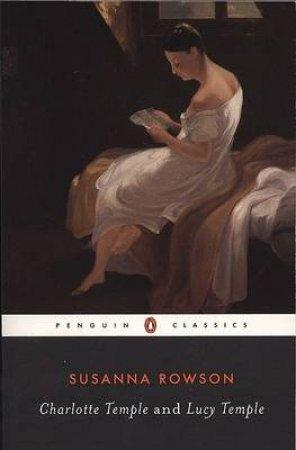 Penguin Classics: Charlotte Temple & Lucy Temple by Susanna Rowson