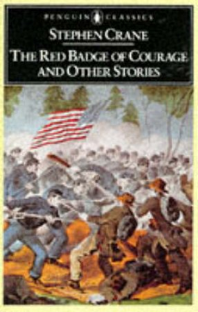 Penguin Classics: The Red Badge of Courage & Other Stories by Stephen Crane
