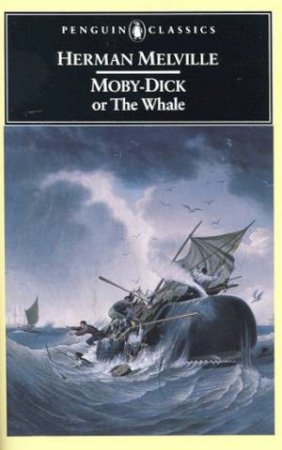 Penguin Classics: Moby-Dick Or,The Whale by Herman Melville