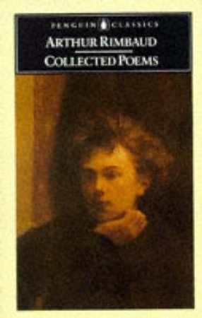 Penguin Classics: Collected Poems: Rimbaud by Arthur Rimbaud