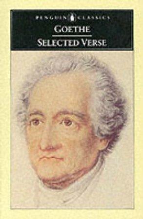 Penguin Classics: Goethe: Selected Verse by Johann Wolfgang Von Goethe