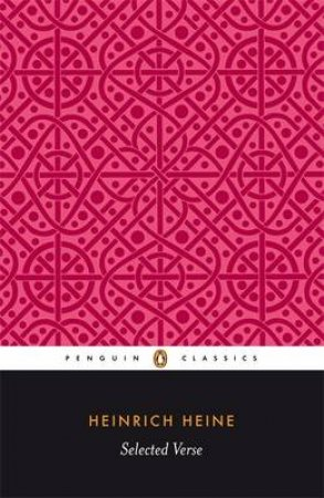 Penguin Classics: Heine: Selected Verse by Heinrich Heine