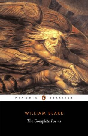 Penguin Classics: William Blake: The Complete Poems by William Blake