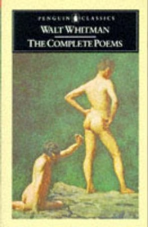 Penguin Classics: The Complete Poems by Walt Whitman