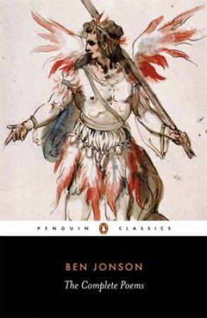 Penguin Classics: Complete Poems: Jonson by Ben Jonson