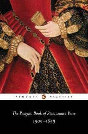 Penguin Classics: The Penguin Book of Renaissance Verse: 1509-1569 by Various