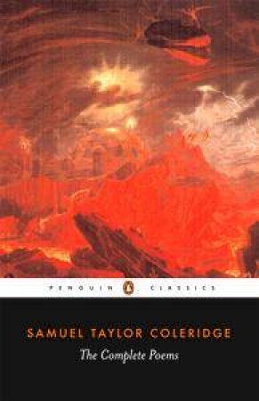 Penguin Classics: Complete Poems: Coleridge by Samuel Taylor Coleridge