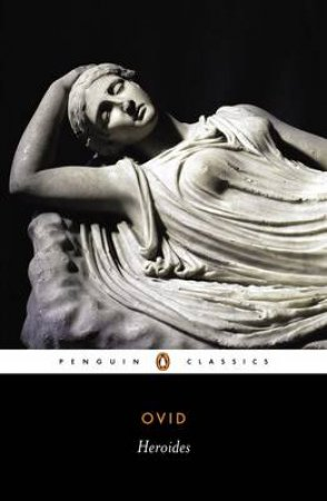 Penguin Classics: Heroides by Ovid