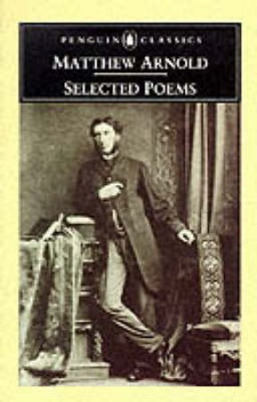 Penguin Classics: Selected Poems: Arnold by Matthew Arnold