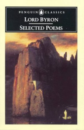 Penguin Classics: Selected Poems: Byron by Lord Byron