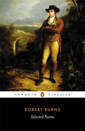 Penguin Classics: Selected Poems - Burns by Robert Burns