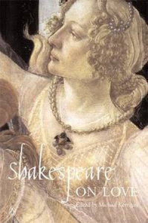 Shakespeare On Love by Michael Kerrigan