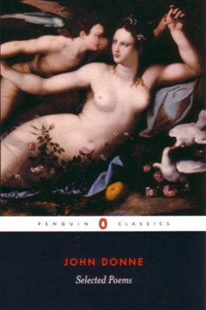 Penguin Classics: Donne - Selected Poems by John Donne