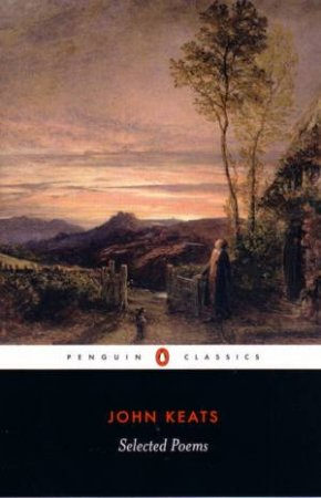 Penguin Classics: Keats: Selected Poems by John Keats