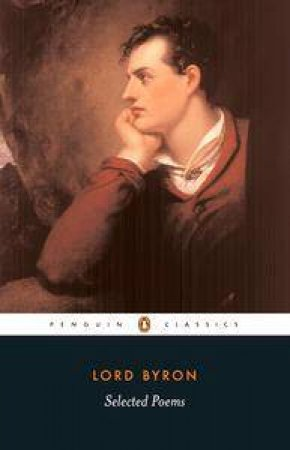 Penguin Classics: Lord Byron: Selected Poems by Lord Byron