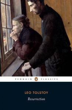 Penguin Classics: Resurrection by Leo Tolstoy