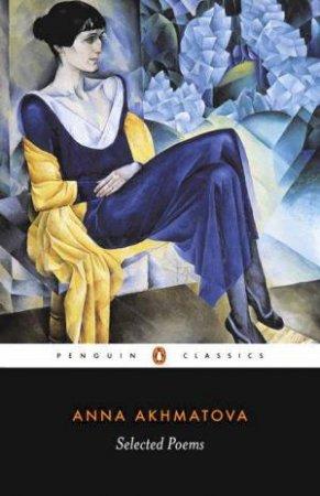 Selected Poems by Anna Akhmatova