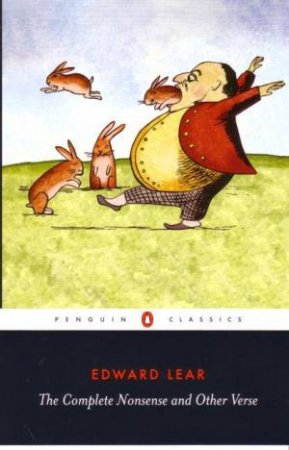Penguin Classics: The Complete Nonsense And Other Verse by Edward Lear