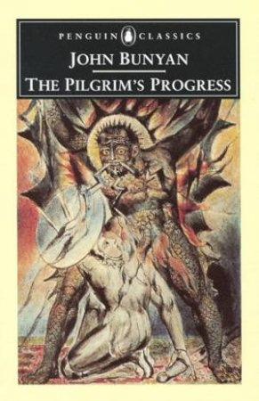 Penguin Classics: The Pilgrim's Progress by John Bunyan