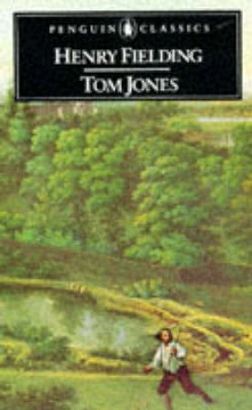 Penguin Classics: Tom Jones by Henry Fielding