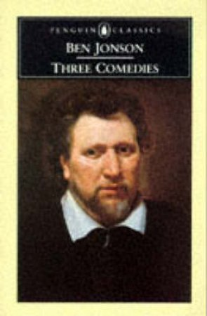 Penguin Classics: Three Comedies by Ben Jonson