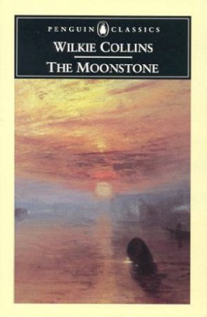 Penguin Classics: The Moonstone by Wilkie Collins