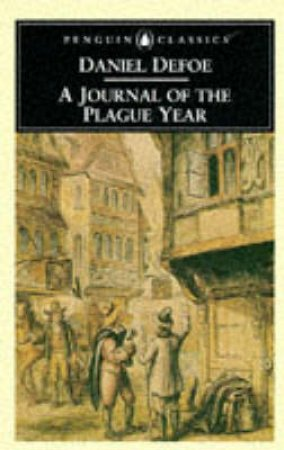 Penguin Classics: A Journal of the Plague Year by Daniel Defoe