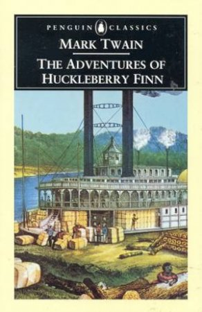 Penguin Classics: The Adventures of Huckleberry Finn by Mark Twain