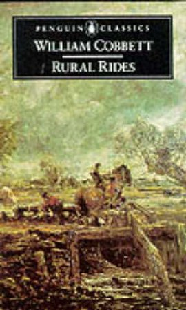 Penguin Classics: Rural Rides by William Cobbett