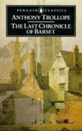 Penguin Classics: The Last Chronicle of Barset by Anthony Trollope