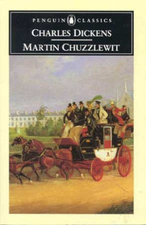 Penguin Classics: Martin Chuzzlewit by Charles Dickens