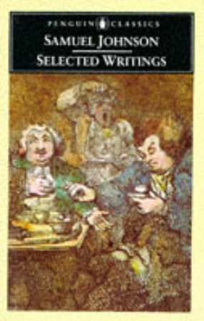 Penguin Classics: Selected Writings: Johnson by Samuel Johnson