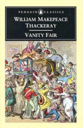Penguin Classics: Vanity Fair by William Thackeray