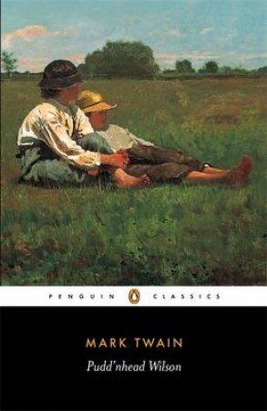 Penguin Classics: Pudd'nhead Wilson & Those Extraordinary Twins by Mark Twain