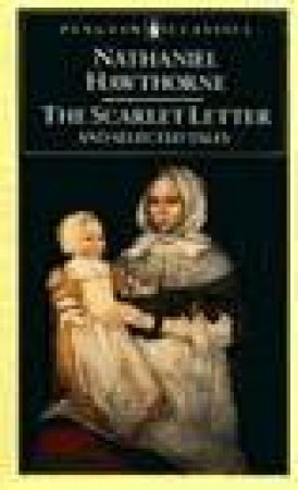 Penguin Classics: The Scarlet Letter & Selected Tales by Nathaniel Hawthorne