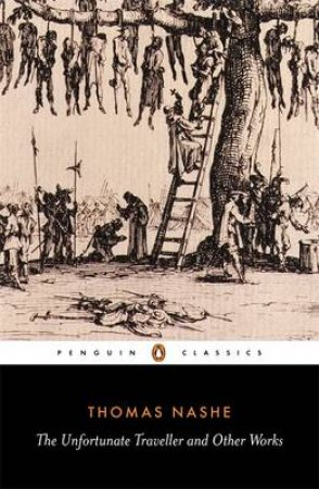 Penguin Classics: The Unfortunate Traveller & Other Works by Thomas Nashe