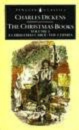 Penguin Classics: The Christmas Books by Charles Dickens